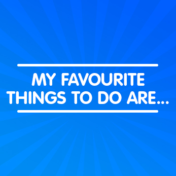 Favourite things to do