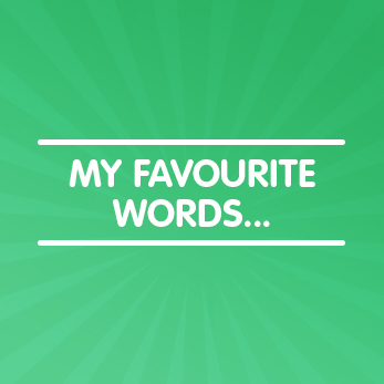 Favourite words